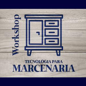 Workshop Tecnologia para Marcenaria