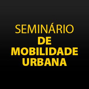 Seminário Mobilidade Urbana